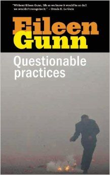 Questionable Practices: Stories: Eileen Gunn: 9781618730756: Amazon.com: Books