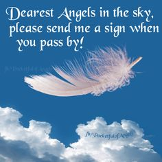 "To learn about signs your Angels and passed loved ones may send from Heaven CLICK HERE ➡ http://www.myangelcardreadings.com/angelsigns AND we have a gallery full of ""Angel Signs"" image quotes, too. Beautiful, inspiring and informative, they start here ➡v http://www.myangelcardreadings.com/angelsigns2 #angels #angelsigns"