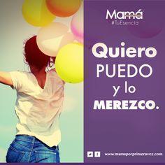 #TuEsencia Recuerda lo siguiente: Quiero Puedo y lo merezco.