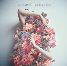 One Trick Pony EP: Lady by the River. Artwork by Rosa de Weerd @rosadw www.1tpony.com
