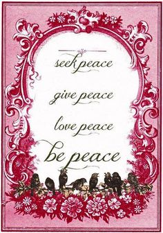 Peace quotes via Carol's Country Sunshine on Facebook