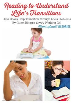 Reading to Understand Life's Transitions by Guest Blogger Savvy Working Gal. How books can help us transition through life's challenges and what books inspired her in her lifetime.