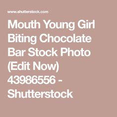 Mouth Young Girl Biting Chocolate Bar Stock Photo (Edit Now) 43986556 - Shutterstock Bar Stock, Photo Editing, Royalty Free Stock Photos, Candy, Chocolate, Image, Editing Photos, Photo Manipulation, Sweets