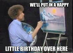 50 Funny Birthday Memes - Happy Birthday Funny - Funny Birthday meme - - Happy Birthday Bob Ross The post 50 Funny Birthday Memes appeared first on Gag Dad. Bob Ross Happy Birthday, Happy Birthday Brother From Sister, Funny Happy Birthday Meme, Brother Birthday Quotes, Birthday Quotes For Him, Happy Birthday Images, Birthday Messages, Humor Birthday, Birthday Ideas