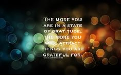 Learn the art of gratitude and it will bring more to be grateful for.
