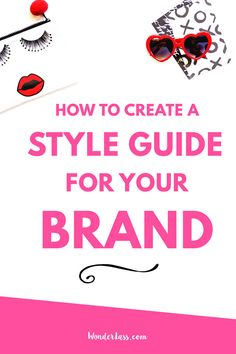 How to create your brand's style guide step-by-step, and why it's so important for bloggers and creative entrepreneurs! - Wonderlass