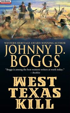 """Read """"West Texas Kill"""" by Johnny D. Boggs available from Rakuten Kobo. An American original, the great Johnny D. Boggs weaves a Texas-sized tale of an badlands--under the grasp of a law. Pecos River, Johnny D, Lubbock Texas, West Texas, Every Day Book, Book Summaries, Best Western, Work Today, Best Selling Books"""