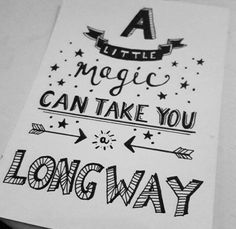 A little magic can take you a long way - Roald Dahl Calligraphy Doodles, Calligraphy Quotes, Calligraphy Letters, Journal Quotes, Book Quotes, Art Quotes, Hand Lettering Quotes, Creative Lettering, Doodle Quotes