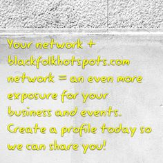 Your network + BLACKFOLKHOTSPOTS.COM network = an even more exposure for your business and events. Create a profile today so we can share you!  #blackbiz #blackbusiness #urbanevents #supportblackbusiness #blackwallstreet #teamBFHS #powernomics #supportblackbiz #sbbtv  Tag a black business owner that we should follow t…