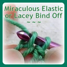 Mr. Micawber's Recipe for Happiness: Binding Off Knitted Projects with a Crochet Hook, Part 4: Miraculous Elastic or Lacey Bind Off
