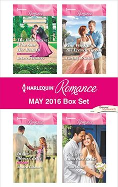 Harlequin Romance May 2016 Box Set: The Billionaire Who Saw Her BeautyIn the Boss's CastleRafael's Contract BrideOne Week with the French Tycoon (The Montanari Marriages)