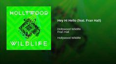 Hey Hi Hello (feat. Fran Hall)-Hollywood Wildlife