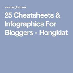 25 Cheatsheets & Infographics For Bloggers - Hongkiat