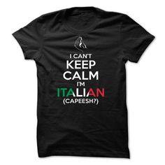 I Cant Keep Calm, Im Italian 1(Capeesh?)