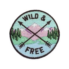Wild & Free Quote Patch, Badge, Glamping, Camping, Embroidered Patches, Iron On, Applique, Embroidery, Wildflower + Co. DIY