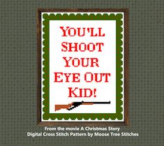 Youll Shoot your Eye out kid! Digital cross stitch pattern from the movie A Christmas Story Holiday themed Red Rider bb gun decoration DIY