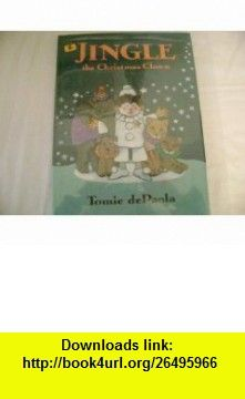 Jingle the Christmas Clown (9780399223389) Tomie dePaola , ISBN-10: 039922338X  , ISBN-13: 978-0399223389 ,  , tutorials , pdf , ebook , torrent , downloads , rapidshare , filesonic , hotfile , megaupload , fileserve