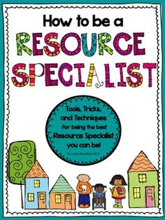 Special Education: How to Be a Resource Specialist Special education teacher manual- lots of information on becoming a strong resource specialist.