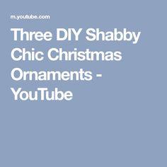 Three DIY Shabby Chic Christmas Ornaments - YouTube