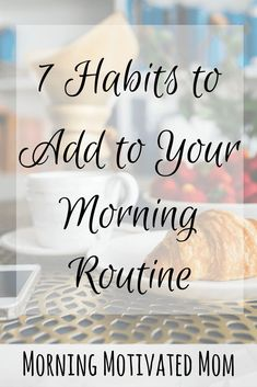 7 Habits to add to your morning routine