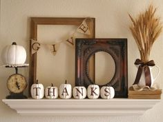 Give Thanks Mantel - 17 Creative and Easy DIY Home Decor Crafts for the Thanksgiving Holiday