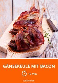 Gänsekeule mit Bacon   http://eatsmarter.de/rezepte/gansekeule-mit-bacon