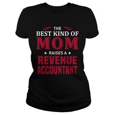 THE BEST KIND OF MOM RAISES A REVENUE ACCOUNTANT T-SHIRT, HOODIE T-SHIRTS, HOODIES ( ==► Shopping Now) #Revenue #Accountant #shirts #tshirt #hoodie #sweatshirt #fashion #style