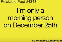 Actually I am kind of a morning person..when I have a good reason to get up #teenagerposts