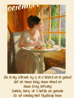 Goeie More, Afrikaans Quotes, Good Morning, Messages, Words, Buen Dia, Bonjour, Text Posts