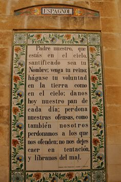 Languages from around the World (132) Espagnol ----- Located on the Mount of Olives [in Jerusalem], the walls are decorated with over 140 ceramic tiles, each one inscribed with the Lord's Prayer in a different language.