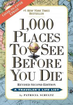 1,000 Places To See Before You Die [Travel]