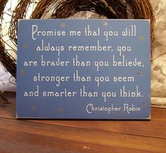 Promise me you will always remember Wood Sign Painted Wall Sign