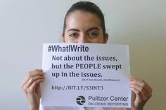 """Pulitzer Center grantee Lauren Bohn writes """"Not about the issues, but the PEOPLE swept up in the issues."""""""