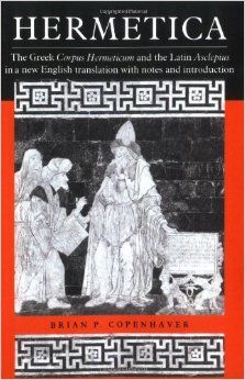Amazon.com: Hermetica: The Greek Corpus Hermeticum and the Latin Asclepius in a New English Translation, with Notes and Introduction (9780521425438): Brian P. Copenhaver: Books