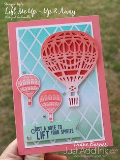 handmade encouragement - just because card using Stampin Up Lift Me Up - Up & Away stamp & die bundle from 2017 Occasions Catalogue. By Di Barnes #colourmehappy for Just Add Ink ombre challenge 348