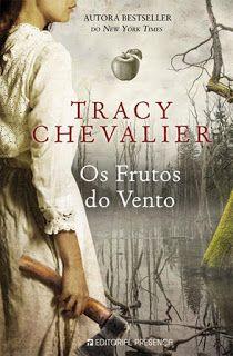 """Clube dos Livros: Passatempo - """"Os Frutos do Vento"""" de Tracy Chevali..."""