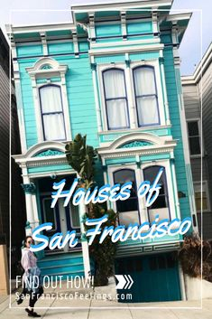 A GUIDE TO THE BEAUTIFUL HOUSES OF SAN FRANCISCO