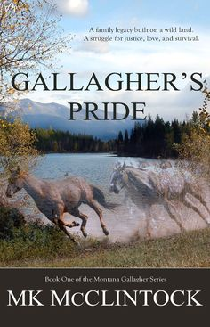 #promocave Books Gallagher's Pride by MK McClintock @MKMcClintock From the Scottish Highlands to the Montana frontier, experience the first book in a series about a family in search of peace, hope, and love on a wild land.
