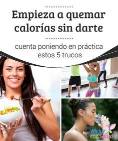 Empieza a quemar #calorías sin darte cuenta poniendo en práctica estos 5 trucos  Aunque al principio pueda costarnos un poco, hacer #ejercicio y minimizar la #ingesta de grasas saturadas son dos de los pilares más importantes para quemar calorías y alcanzar el #peso deseado