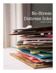 No-Stress Distress Inks Class by Britta -- lots of technique video tutorials (free)