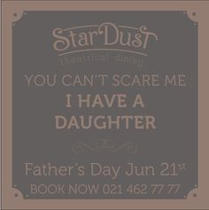 StarDust Theatrical Dining Father's Day 2015 I Am Scared, Art Quotes, Fathers Day, Thats Not My, Dining, Books, Food, Libros, Father's Day