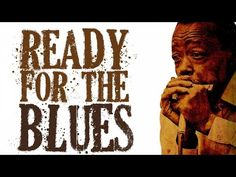 Ready For The Blues - 22 Vintage Blues Tracks (One Hour Of Blues) - YouTube