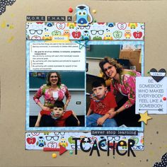 Ideas for Scrapbook Pages About An Important Teacher in  Your Life | Devra Hunt | Get It Scrapped