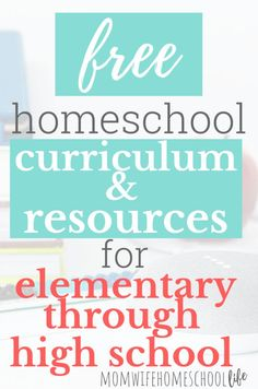 Free Homeschool Resources And Curriculum: Elementary-High School