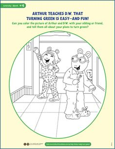 Arthur teaches D.W. that turning GREEN is easy - and fun! You can too with this coloring sheet.