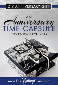 A DIY anniversary gift...make an anniversary time capsule filled with letters and memorabilia to look back over the wonderful years spent together.
