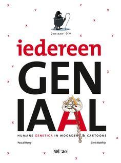 Iedereen geniaa : humane genetica in woorden & cartoons - Pascal Borry, Gert Matthijs - plaastnr. 600.2/015 #Genetica #Erfelijkheidsleer