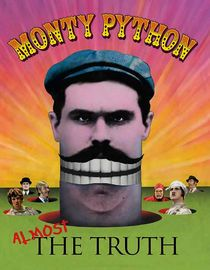 Monty Python: Almost the Truth  2009NRSeason 2  The legacy of British comic royalty Monty Python -- whose irreverent and influential brand of humor tickled the ribs of millions -- is explored in this Emmy-nominated documentary highlighted by interviews with the surviving Python members.