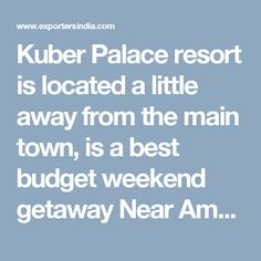 Kuber Palace resort is located a little away from the main town, is a best budget weekend getaway Near Ambedkar College Mahad