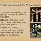 This power point looks at the live style of Native Americans living in the West and Southwest Regions of the United States.